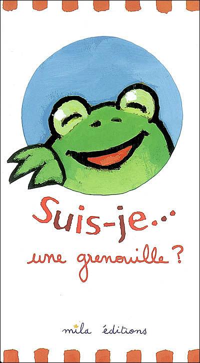 """""""Suis-je... une grenouille ?"""""""