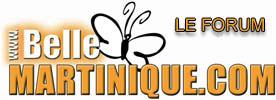 FORUM MARTINIQUE : Belle Martinique - �changes et discussions