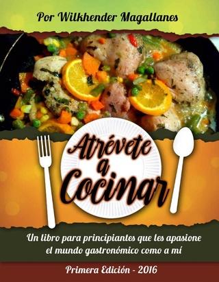 Atrevete a cocinar wilkhender magallanes pdf jarochos net - Atrevete a cocinar ...
