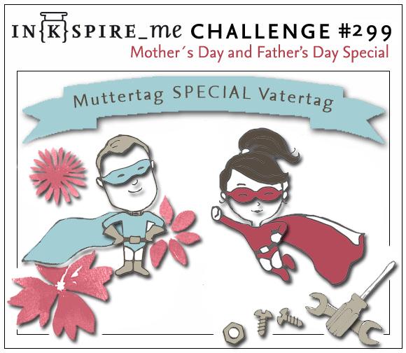 http://www.inkspire-me.com/2017/05/inkspireme-challenge-299-muttertag-und.html