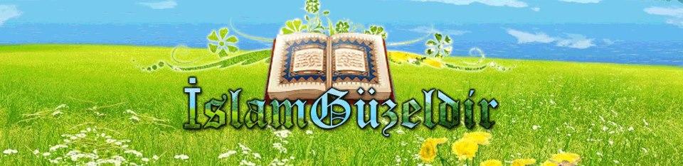 islam güzeldir