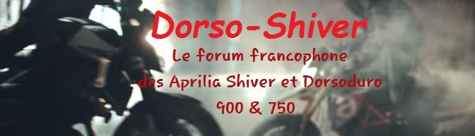 Forum Francophone des Shiver GT/Shiver et Dorsoduro