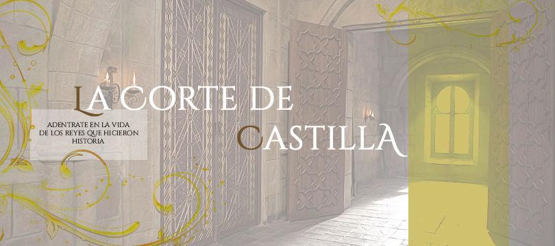 LA CORTE DE CASTILLA