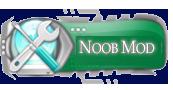 Noob Mod.