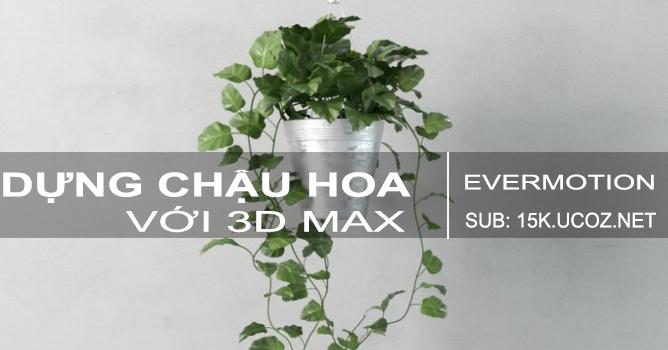 Dựng chậu hoa với 3d max
