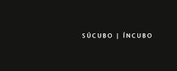 Súcubo | Íncubo