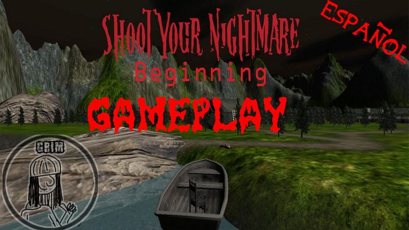 terror,gameplay,miedo,gameplay de terror,shoot your nightmare,posion games,grim7890,español,gameplay en español,juegos de terror,juegos de miedo,halloween,gamer mexico