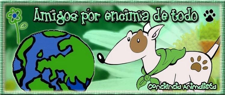 Conciencia Animalista - Amigos por encima de todo