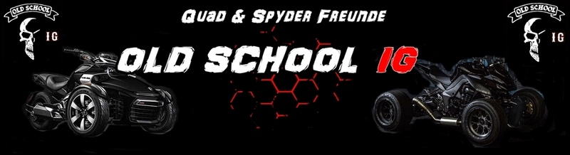 Quad & Spyderfreunde Old School