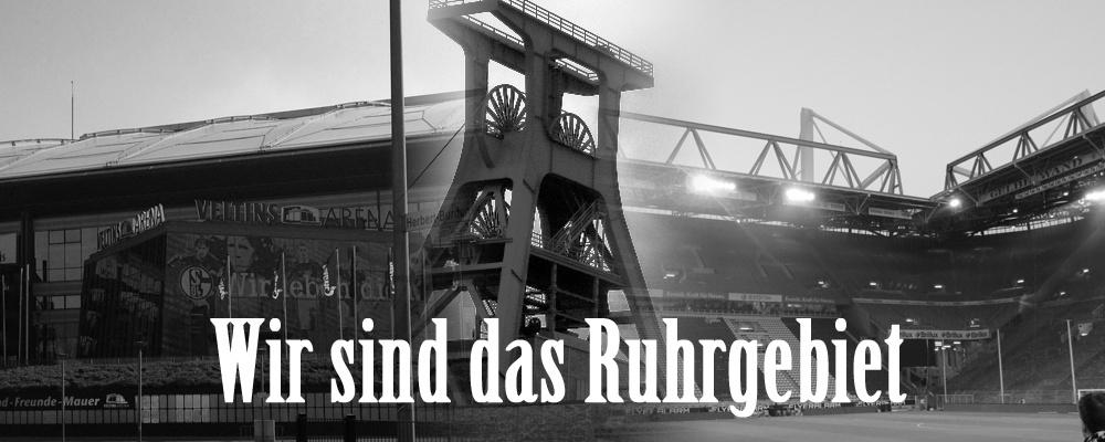 Wir sind das Ruhrgebiet