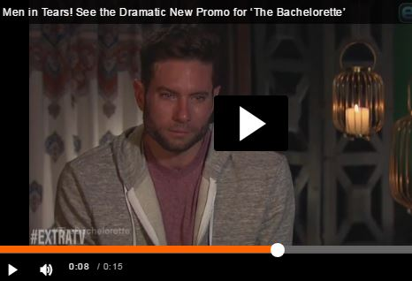 Extratv 2017 05 11 Men In Tears See The Dramatic New Promo For Bachelorette