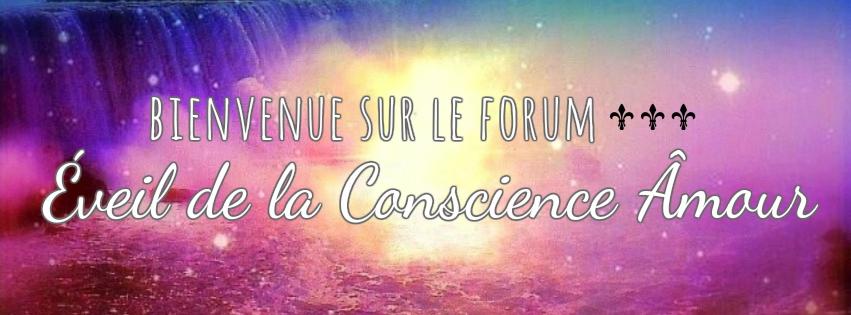 Forum- Éveil de la Conscience Âmour