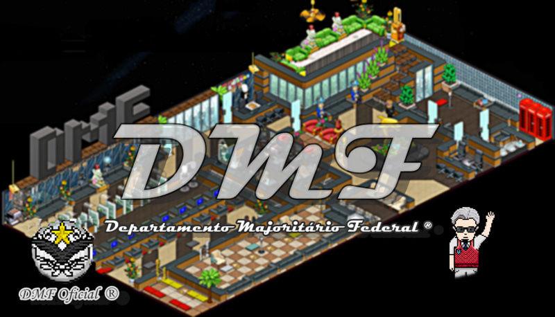 DMF ® Departamento Majorítario Federal.