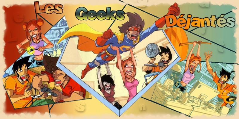 Les Geeks Déjantés