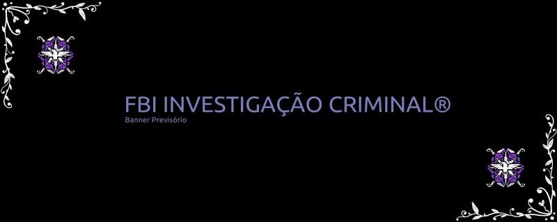 FBI INVESTIGAÇÃO CRIMINAL