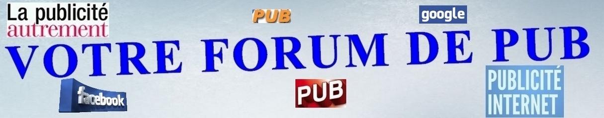 Votre Forum de Pub