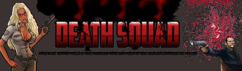 [DS]: Death Squad™