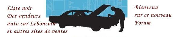 Liste Noire des vendeurs Auto sur Leboncoin