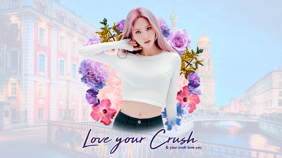 Love Your Crush